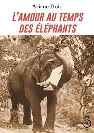 L'amour au temps des éléphants - broché - Ariane Bois - Achat Livre ou  ebook | fnac